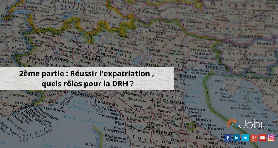 2ème partie : Réussir l'expatriation, quels rôles pour la DRH ?