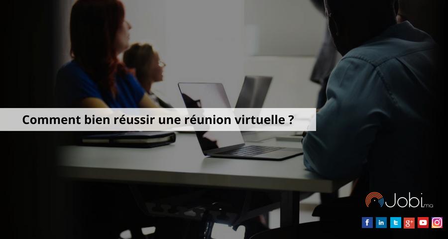 Comment bien réussir une réunion virtuelle ?