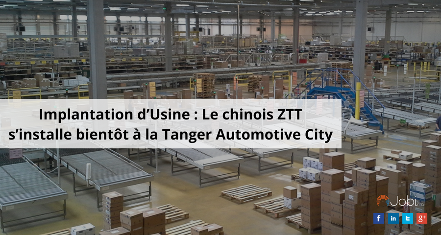Implantation d'Usine : Le chinois ZTT s'installe bientôt à la Tanger Automotive City