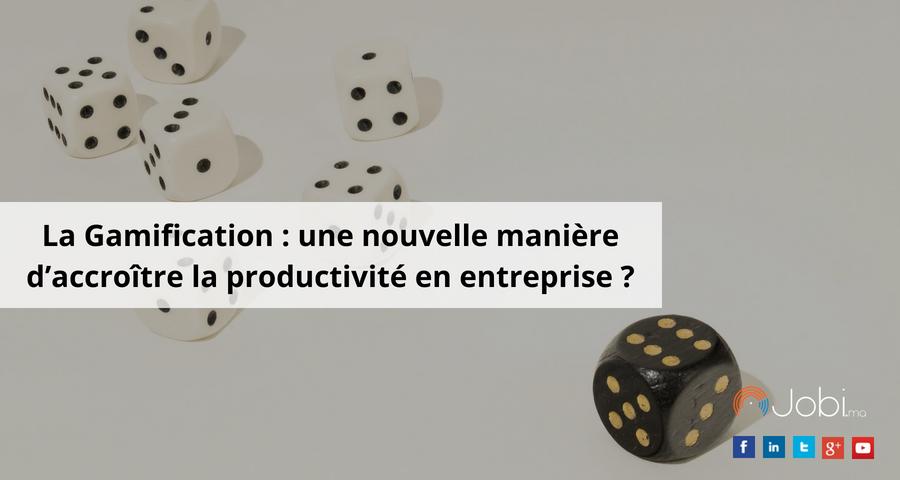 La Gamification : une nouvelle manière d'accroître la productivité en entreprise ?