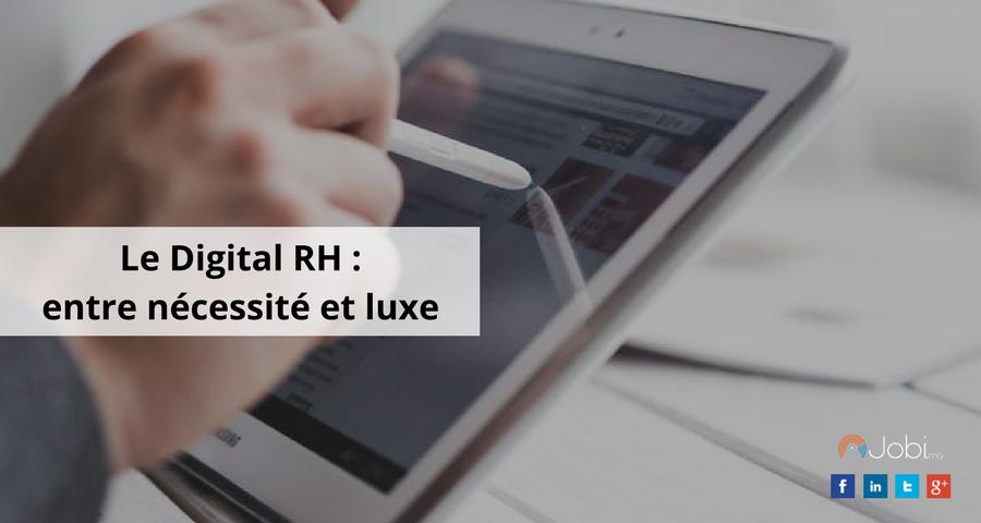 Le Digital RH : entre nécessité et luxe