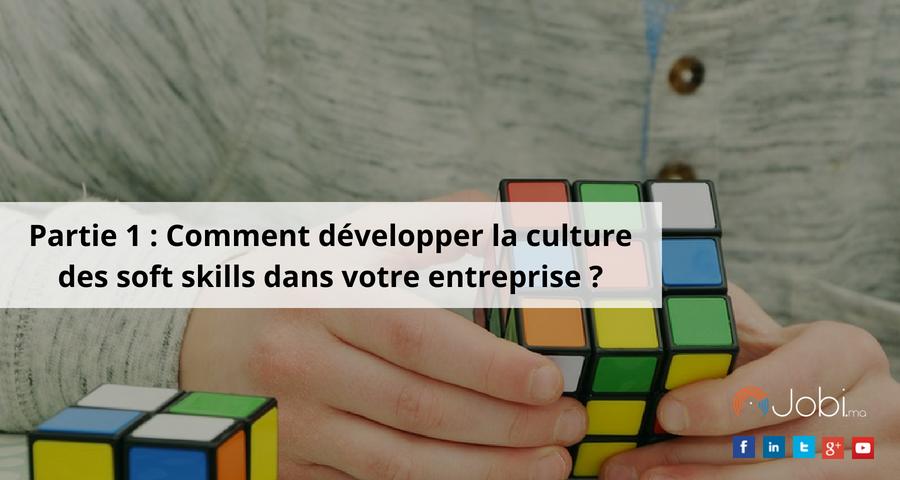 Partie 1 : Comment développer la culture des soft skills dans votre entreprise ?