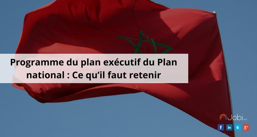 Programme du plan exécutif du Plan national : Ce qu'il faut retenir